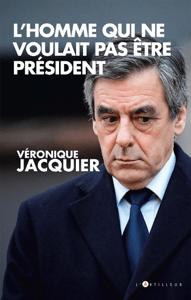 L'Homme qui ne voulait pas être président - Véronique Jacquier pdf download