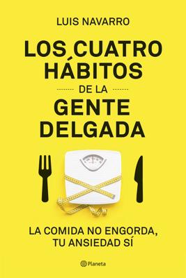 Los 4 hábitos de la gente delgada - Luis Navarro pdf download
