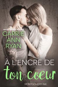 À l'encre de ton cœur - Carrie Ann Ryan pdf download