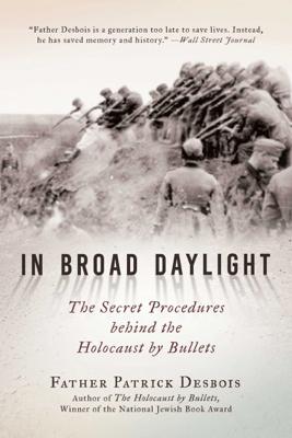In Broad Daylight - Father Patrick Desbois pdf download