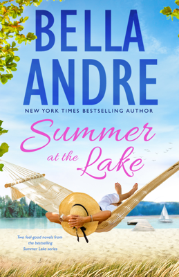 Summer at the Lake: Two feel-good novels from the bestselling Summer Lake series - Bella Andre pdf download