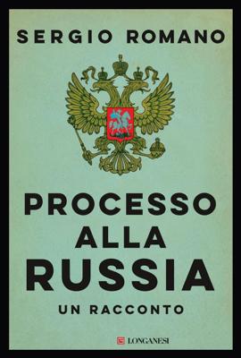 Processo alla Russia - Sergio Romano pdf download
