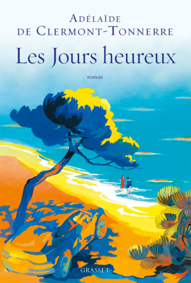 Les jours heureux - Adélaïde de Clermont-Tonnerre pdf download