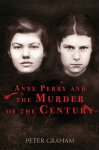 Anne Perry and the Murder of the Century - Peter Graham pdf download