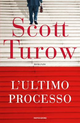 L'ultimo processo - Scott Turow pdf download