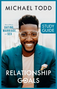 Relationship Goals Study Guide - Michael Todd pdf download