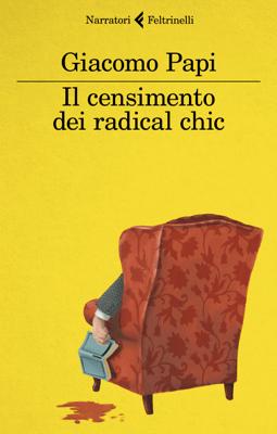 Il censimento dei radical chic - Giacomo Papi pdf download