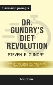 Dr. Gundry's Diet Evolution: Turn Off the Genes That Are Killing You and Your Waistline by Steven R. Gundry (Discussion Prompts) - bestof.me pdf download