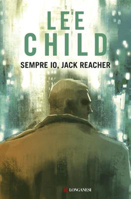 Sempre io, Jack Reacher - Lee Child pdf download
