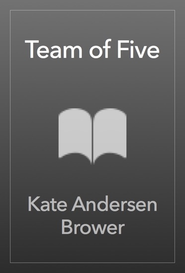 Team of Five by Kate Andersen Brower PDF Download