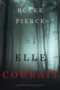 Si elle courait (Un mystère Kate Wise—Volume 3) - Blake Pierce pdf download