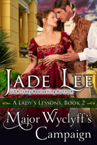 Major Wyclyff's Campaign (A Lady's Lessons, Book 2) - Jade Lee pdf download