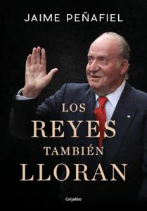 Los reyes también lloran - Jaime Peñafiel pdf download