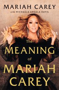 The Meaning of Mariah Carey - Mariah Carey pdf download