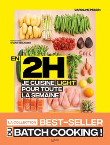En 2H je cuisine light pour toute la semaine - Caroline PESSIN pdf download