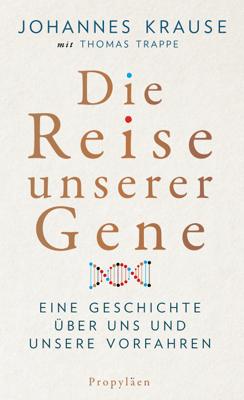 Die Reise unserer Gene - Johannes Krause & Thomas Trappe pdf download