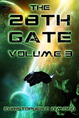 The 28th Gate: Volume 3 - Christopher C. Dimond