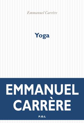 Yoga - Emmanuel Carrère pdf download