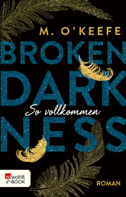Broken Darkness. So vollkommen - M. O'Keefe pdf download