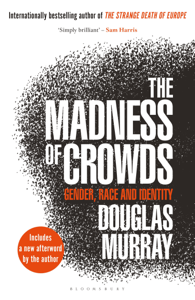 The Madness of Crowds - Douglas Murray pdf download