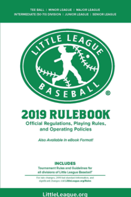 2019 Little League Baseball® Official Regulations, Playing Rules, and Operating Policies - Little League