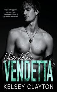 Una Dolce Vendetta - Kelsey Clayton pdf download