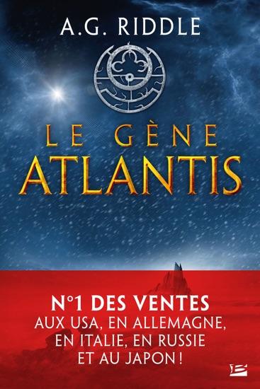 Le Gène Atlantis by A. G. Riddle PDF Download