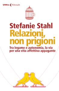Relazioni, non prigioni - Stefanie Stahl pdf download
