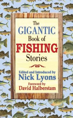 The Gigantic Book of Fishing Stories - Nick Lyons & David Halberstam pdf download