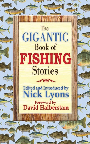 The Gigantic Book of Fishing Stories by Nick Lyons & David Halberstam pdf download