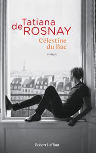 Célestine du Bac - Tatiana de Rosnay pdf download