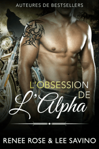 L'Obsession de l'Alpha - Renee Rose & Lee Savino pdf download