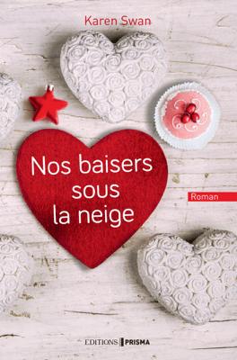 Nos baisers sous la neige - Karen Swan pdf download
