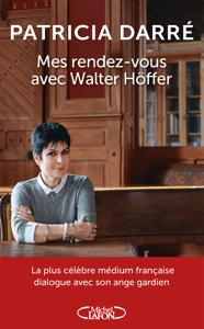 Mes rendez-vous avec Walter Höffer - Patricia Darré pdf download