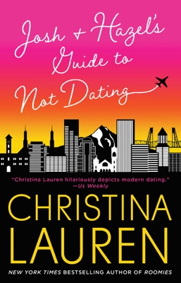 Josh and Hazel's Guide to Not Dating - Christina Lauren pdf download