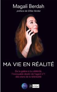 Ma vie en réalité - Magali Berdah & Gilles Verdez pdf download