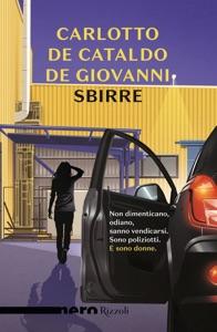 Sbirre (Nero Rizzoli) - Massimo Carlotto, Giancarlo De Cataldo & Maurizio De Giovanni pdf download