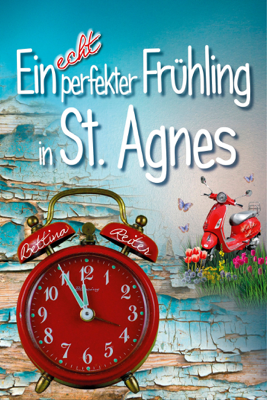 Ein echt perfekter Frühling in St. Agnes - Bettina Reiter pdf download