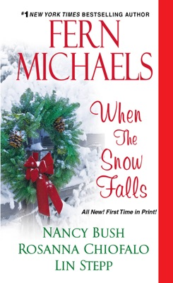 When the Snow Falls - Fern Michaels, Nancy Bush, Rosanna Chiofalo & Lin Stepp pdf download