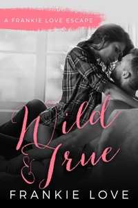Wild and True - Frankie Love pdf download