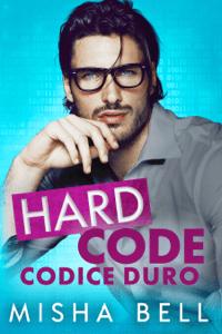 Hard Code - Codice Duro - Misha Bell pdf download