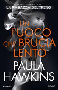 Un fuoco che brucia lento - Paula Hawkins pdf download