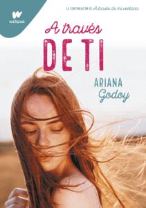 A través de ti (Trilogía Hermanos Hidalgo 2) - Ariana Godoy pdf download