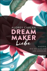 Dream Maker - Liebe - Audrey Carlan, Christiane Sipeer & Friederike Ails pdf download