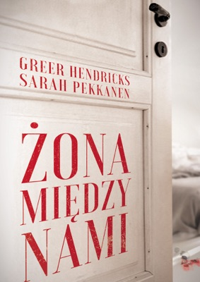 Żona między nami - Greer Hendricks & Sarah Pekkanen pdf download