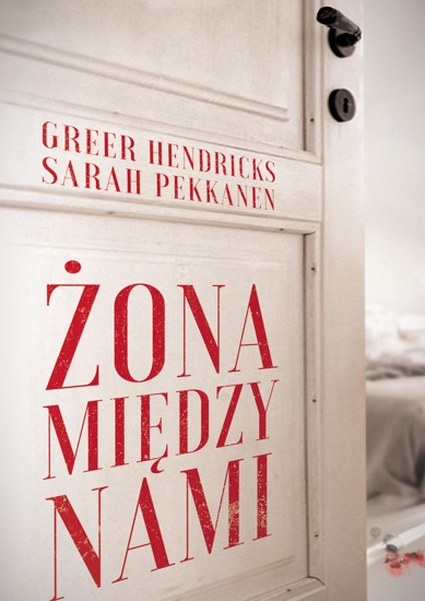 Żona między nami by Greer Hendricks & Sarah Pekkanen PDF Download