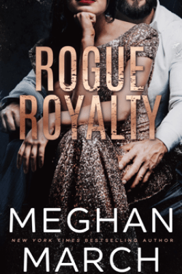 Rogue Royalty - Meghan March