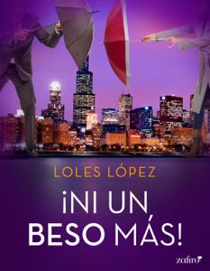 ¡Ni un beso más! - Loles Lopez pdf download