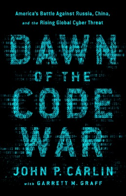 Dawn of the Code War - John P. Carlin & Garrett M. Graff pdf download