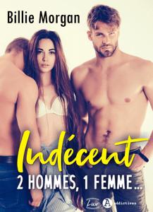 Indécent. 2 hommes, 1 femme... - Billie Morgan pdf download